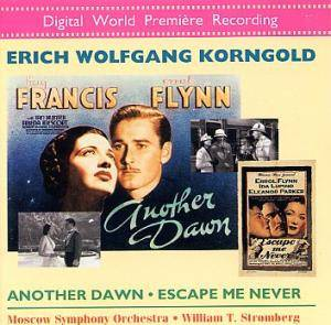 Erich Wolfgang Korngold: Another Dawn & Escape Me Never - Cover