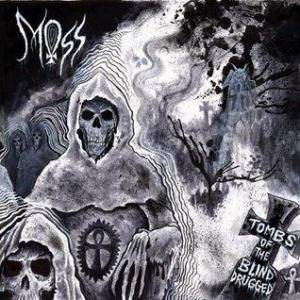 Moss: Tombs Of The Blind Drugged - Cover