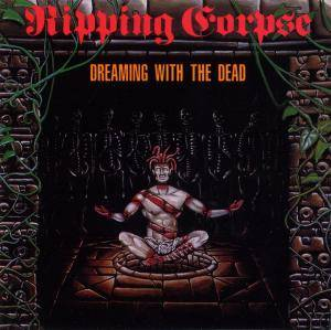Ripping Corpse: Dreaming With The Dead - Cover