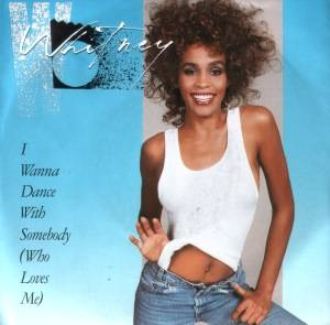 Whitney Houston: I Wanna Dance With Somebody (Who Loves Me) - Cover