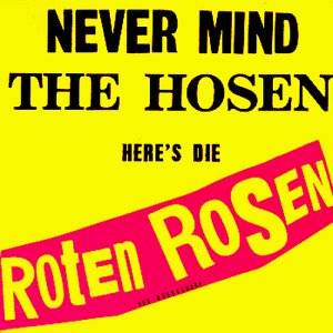 Die Roten Rosen: Never Mind The Hosen - Here's Die Roten Rosen (LP) - Bild 1