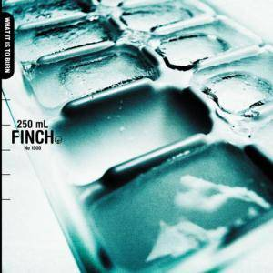 Finch: What It Is To Burn - Cover