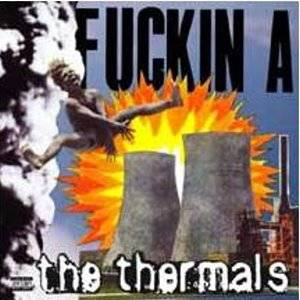 Cover - Thermals, The: Fuckin A