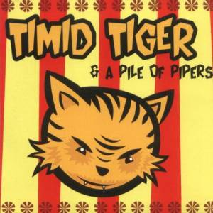 Timid Tiger: Timid Tiger & A Pile Of Pipers - Cover