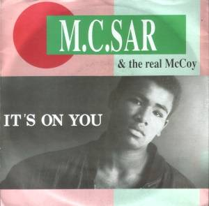 "M.C. Sar & The Real McCoy: It's On You (7"") - Bild 1"