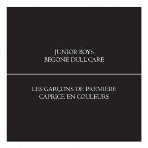 Junior Boys: Begone Dull Care - Cover