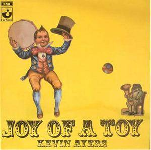 Kevin Ayers: Joy Of A Toy - Cover