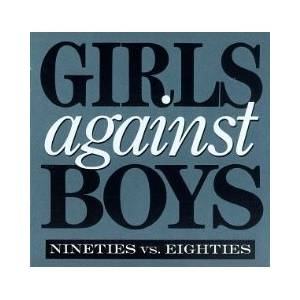 Cover - Girls Against Boys: Nineties Vs. Eighties