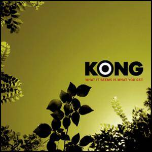 Cover - Kong: What It Seems Is What You Get