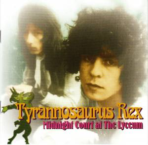 Cover - Tyrannosaurus Rex: Midnight Court At The Lyceum