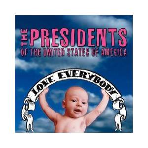 Cover - Presidents Of The United States Of America, The: Love Everybody