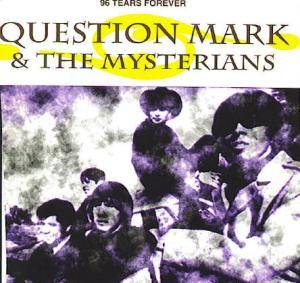 Cover - Question Mark & The Mysterians: 96 Tears Forever: The Dallas Reunion Tapes '84