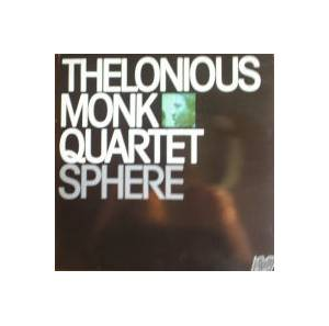 Cover - Thelonious Monk Quartet: Sphere