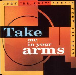 Tony Garcia Feat. Lil Suzy: Take Me In Your Arms - Cover