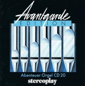 Stereoplay Edition Avantgarde CD 20 - Abenteuer Orgel - Cover