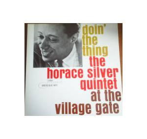 Horace Silver Quintet: Doin' The Thing At The Village Gate - Cover