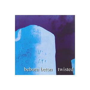 Cover - Beborn Beton: Twisted