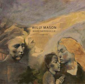 Cover - Willy Mason: Where The Humans Eat