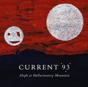 Current 93: Aleph At Hallucinatory Mountain - Cover