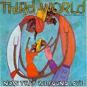 Third World: Now That We Found Love - Cover