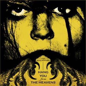 Cover - Dead Weather, The: Hang You From The Heavens