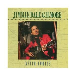 Cover - Jimmie Dale Gilmore: After Awhile