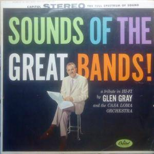 Cover - Glen Gray & The Casa Loma Orchestra: Sounds Of The Great Bands
