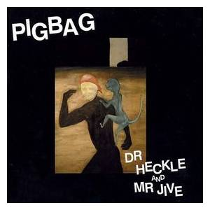 Cover - Pigbag: Dr. Heckle And Mr. Jive