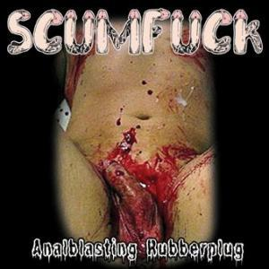Scumfuck: Analblasting Rubberplug - Cover