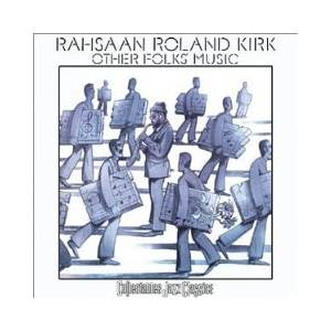 Cover - Rahsaan Roland Kirk: Other Folks Music