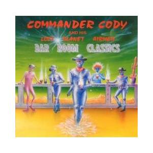 Cover - Commander Cody & His Lost Planet Airmen: Bar Room Classics