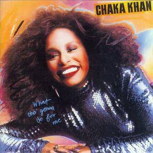 Cover - Chaka Khan: What Cha' Gonna Do For Me