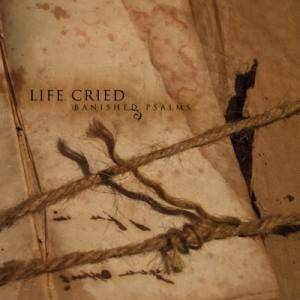 Cover - Life Cried: Banished Psalms