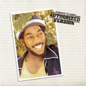 Cover - Johnny Clarke: Authorized Version