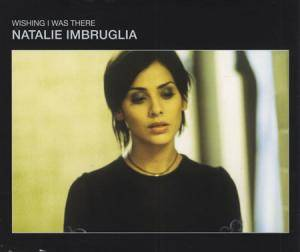 Natalie Imbruglia: Wishing I Was There - Cover