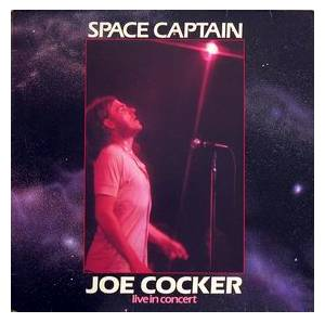 Joe Cocker: Space Captain - Live In Concert - Cover