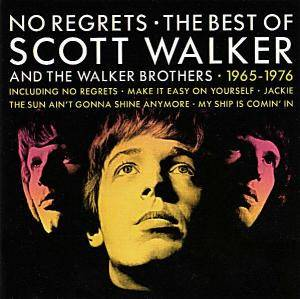 Scott Walker: No Regrets - The Best Of Scott Walker And The Walker Brothers - 1965-1976 - Cover