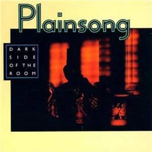 Cover - Plainsong: Dark Side Of The Room