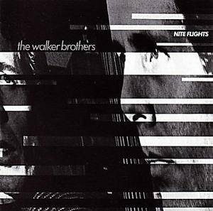 Cover - Walker Brothers, The: Nite Flights