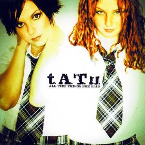 t.A.T.u.: All The Things She Said - Cover