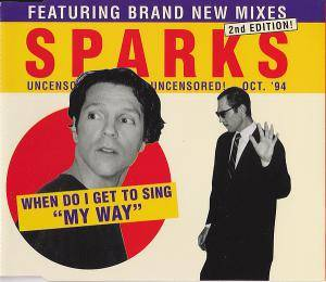 "Sparks: When Do I Get To Sing ""My Way"" - Cover"