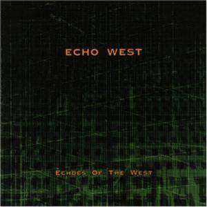Cover - Echo West: Echoes Of The West
