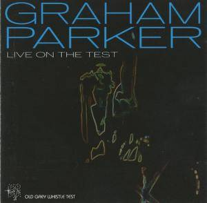 Cover - Graham Parker: Live On The Test