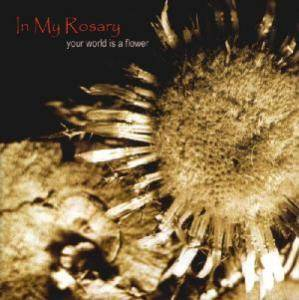 Cover - In My Rosary: Your World Is A Flower
