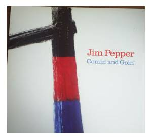 Jim Pepper: Comin' And Goin' - Cover