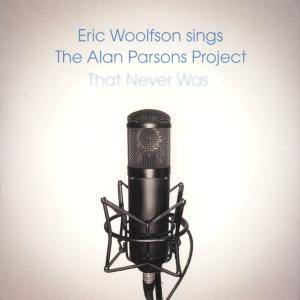 Cover - Eric Woolfson: Eric Woolfson Sings The Alan Parsons Project That Never Was