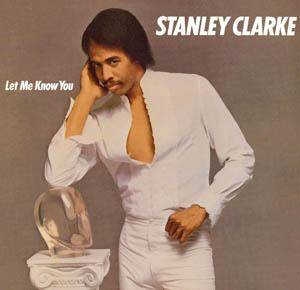 Cover - Stanley Clarke: Let Me Know You