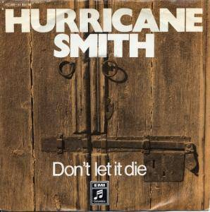Cover - Hurricane Smith: Don't Let It Die / The Writer Sings His Song
