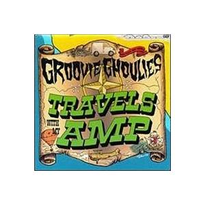 Cover - Groovie Ghoulies: Travels With My Amp