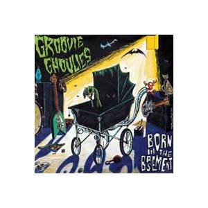 Cover - Groovie Ghoulies: Born In The Basement